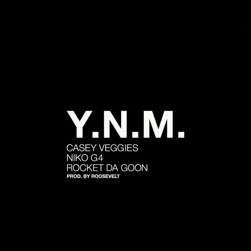 Casey Veggies - Y.N.M (feat. Niko G4, Rocket Da Goon)