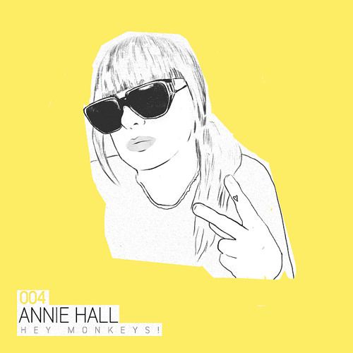 Hey Monkeys! Podcast 004 - Mixed by Annie Hall