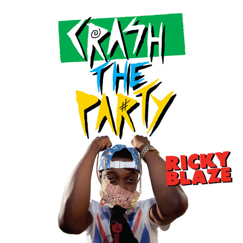 Ricky Blaze - Crash The Party feat. Chelley