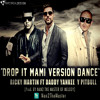 Download Drop it Mami  Ricky Martin ft Daddy Yankee & Pitbull Version Dance Prod by Nan2 El Maestro De Las Melodias Mp3