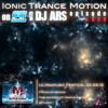 Ionic Trance Motion #030 (Ultramusic Festival Moscow 2012 Set Part 1)