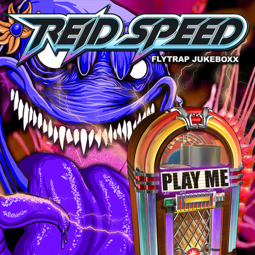 Reid Speed FLYTRAPJUKEBOXX (Play Me)