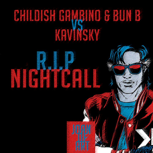 Childish Gambino & Bun B vs Kavinsky - Nightcall/R.I.P (Joan of ART Edit)