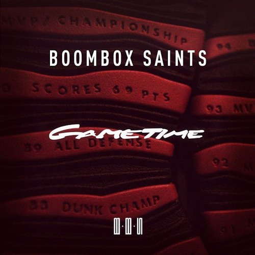 Boombox Saints - Gametime [produced by DJ HUNT]