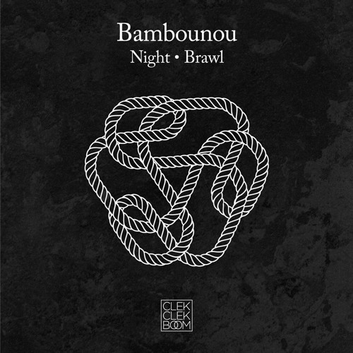"BAMBOUNOU ""Night/Brawl"" EP"