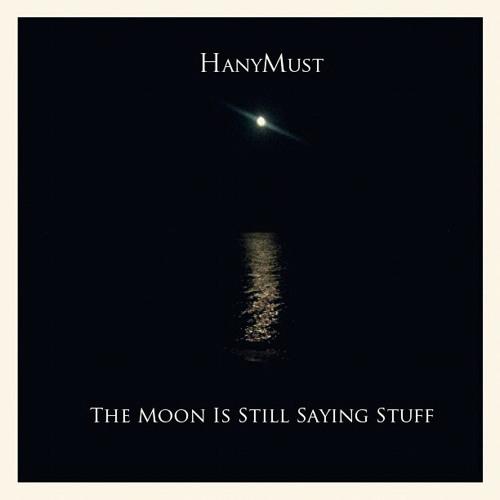 The Moon Is Still Saying Stuff