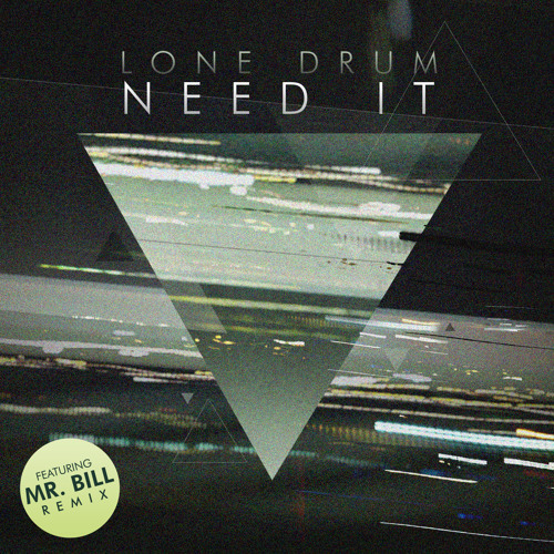 Lone Drum - Need it (COL022)