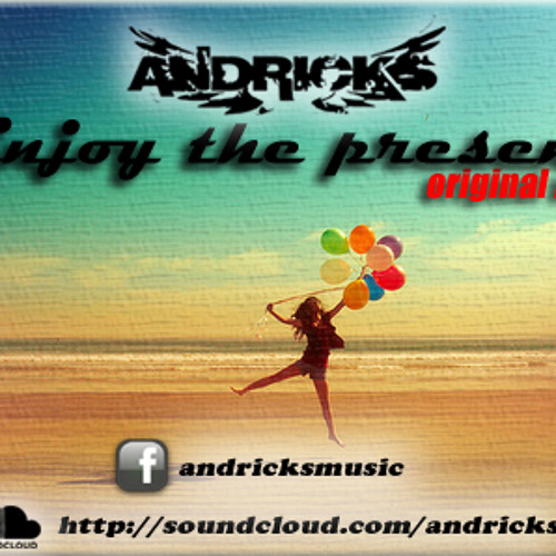 Andrick's - Enjoy the present (original mix) * being worked *