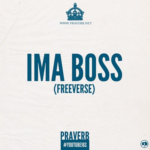 Praverb - Ima Boss (Freeverse)