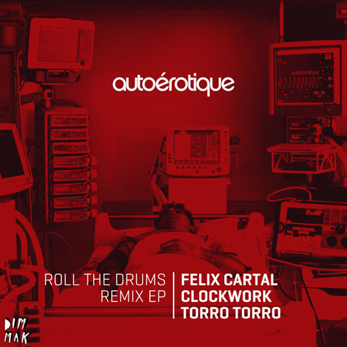 Autoerotique - Roll The Drums (Clockwork Remix) (Teaser)