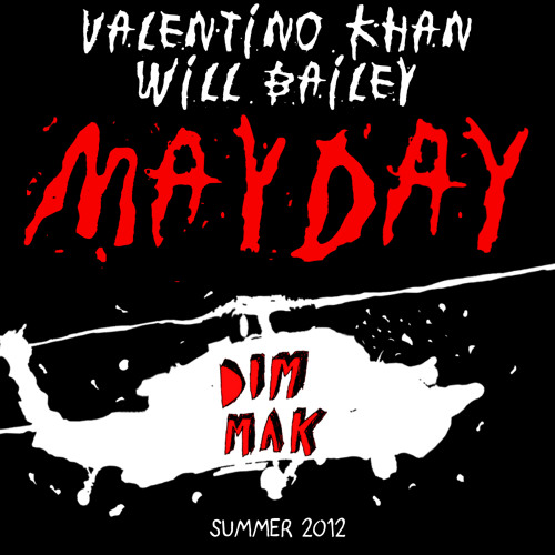 Valentino Khan & Will Bailey - Mayday (PREVIEW) [OUT 12/4 ON DIM MAK RECORDS]