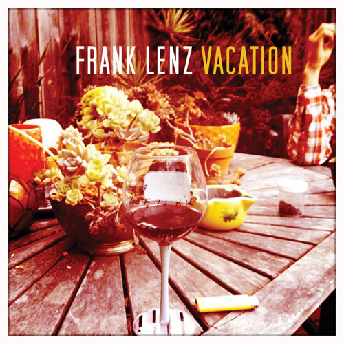 FRANK LENZ - I've Been Fucking Up