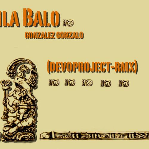 Mila Balo-Gozalez-Gonzalo (Devoproject Rmx)