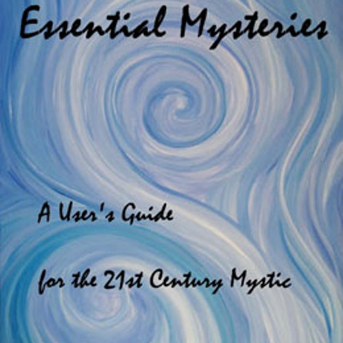 "Erika Ginnis: The ""Play Dough Shape"" Theory of Reality (audio version of Essential Mysteries intro)"