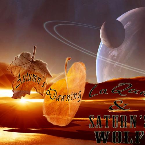 Autumn's Dawning - Saturn's Wolf & laQua