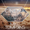 Cinema (Disperate Youth) A Capella Remix