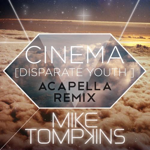 Cinema (Disperate Youth) A Capella Remix
