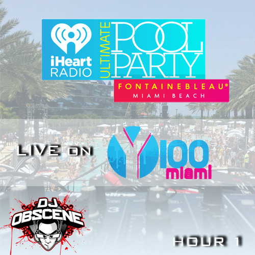 Live from iHeartRadio Pool Party @ Fontainebleau on Y100 - Hour 1