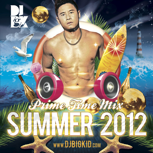 DJ Big Kid - Summer 2012 (Prime Time Mix)