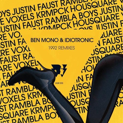 Ben Mono & Idiotronic - 1992 (Justin Faust remix)