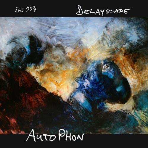 sws054--Delayscape 'AutoPhon'--OUT NOW