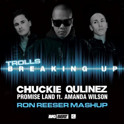 Chuckie, Qulinez, Promise Land ft. Amanda Wilson - Trolls Breaking Up (Ron Reeser Mashup)