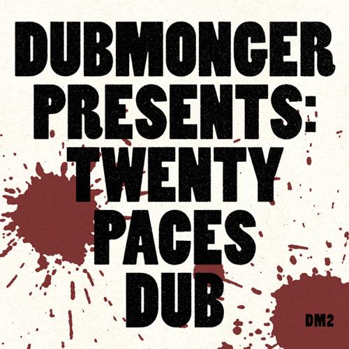 Dubmonger - Twenty Paces Dub - Free Download for www.dogsonacid.com