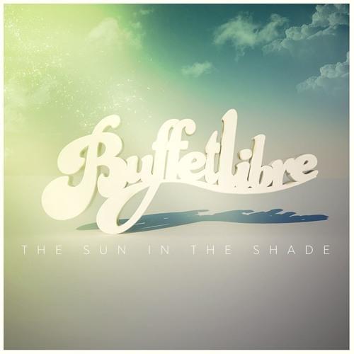 Buffetlibre - The Sun In The Shade (Bonde Do Role Remix)