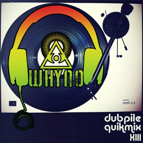 Whyno - Dubpile Quikmix XIII