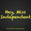Hey, Miss Independent