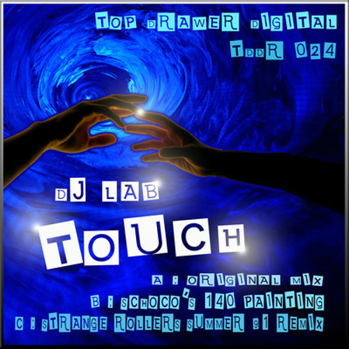 DJ L.A.B. - Touch (Schoco's 140 painting) [clip - Top Drawer Digital]