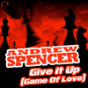 Andrew Spencer - Give It Up (Game Of Love) (Album Version) sc