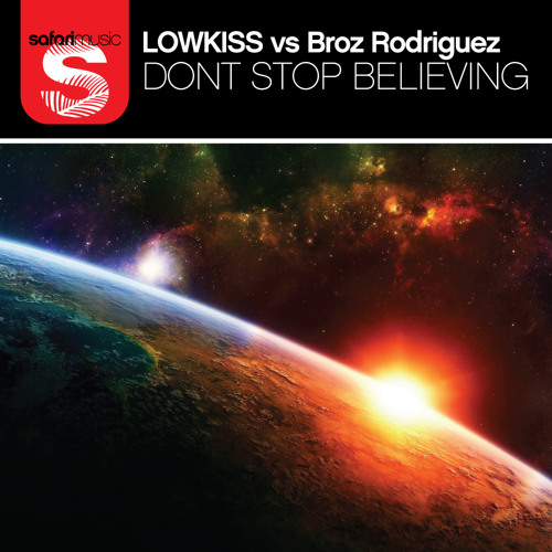 LOWKISS vs BROZ RODRIGUEZ - Dont stop believing - Mobin Master and Tate Strauss Remix