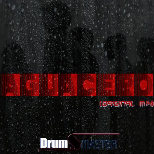 DrumsMaster - Aguacero (Original Mix)