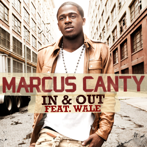 "Marcus Canty -""In & Out"" featuring Wale (Available Now on iTunes!)"