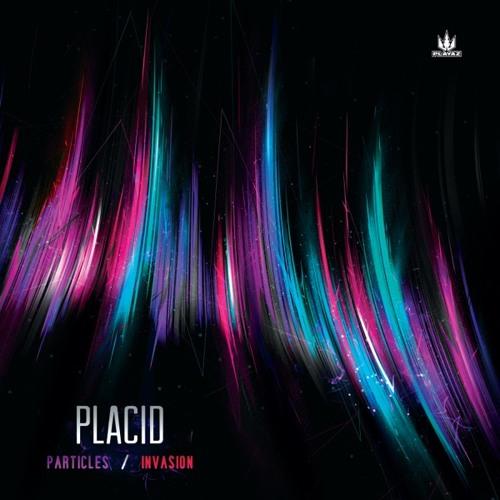 Placid - 'Particles' & 'Invasion'