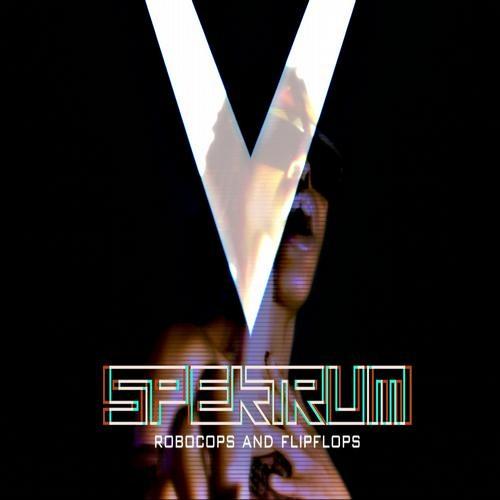 Spektrum - Robocops and Filpflops (Filthy Dukes Remix)