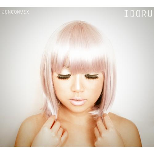 LP001 - Jon Convex - Idoru - What I Need / Idoru