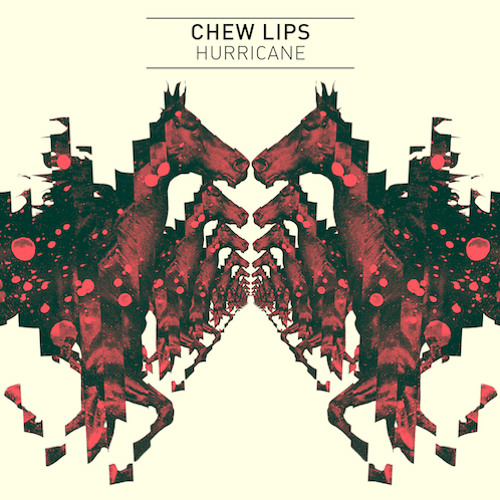 Chew Lips - Hurricane (radio edit)