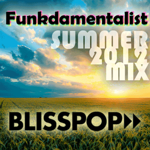 Funkdamentalist - Blisspop Summer 2012 Mix