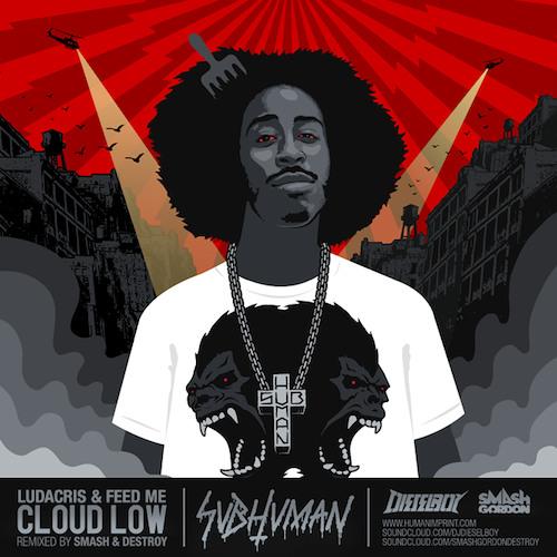 Feed Me x Ludacris - Cloud Low (Smash + Destroy Mashup)