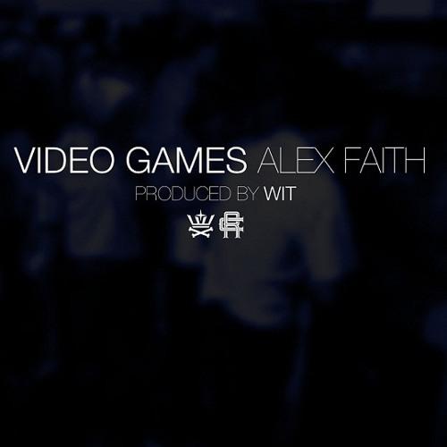 Alex Faith - Video Games