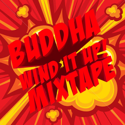 BUDDHA - WIND IT UP! MIXTAPE