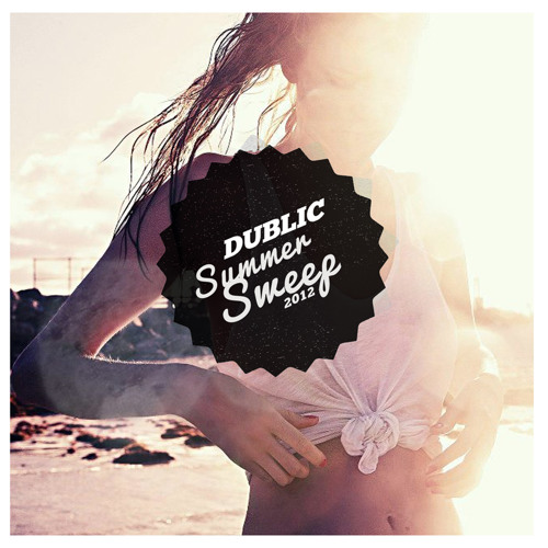 Dublic - Summer Sweep 2012