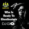 Chuckie & Dada Life - Who Is Ready To Ghostbusters (DJ Gio MashUp)