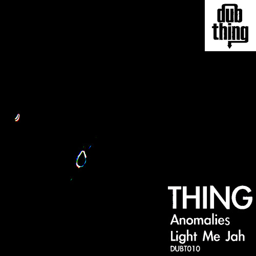 Thing - Light Me Jah (Dubthing 010) OUT NOW ! ! !