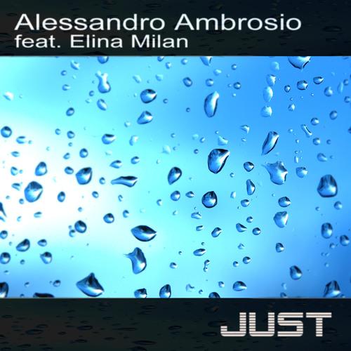 Alessandro Ambrosio featuring. Elina Milan - Just (Original mix)