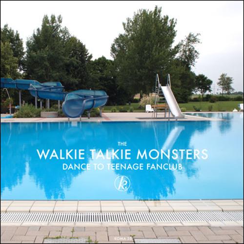 The Walkie Talkie Monsters - Dance to Teenage Fanclub