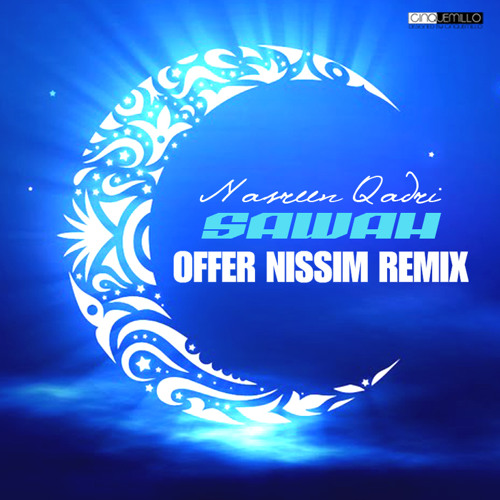 Nasreen Qadri - Sawah (Offer Nissim Remix)