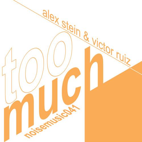 Alex Stein & Victor Ruiz - Too Much (Original Mix) Out Now!